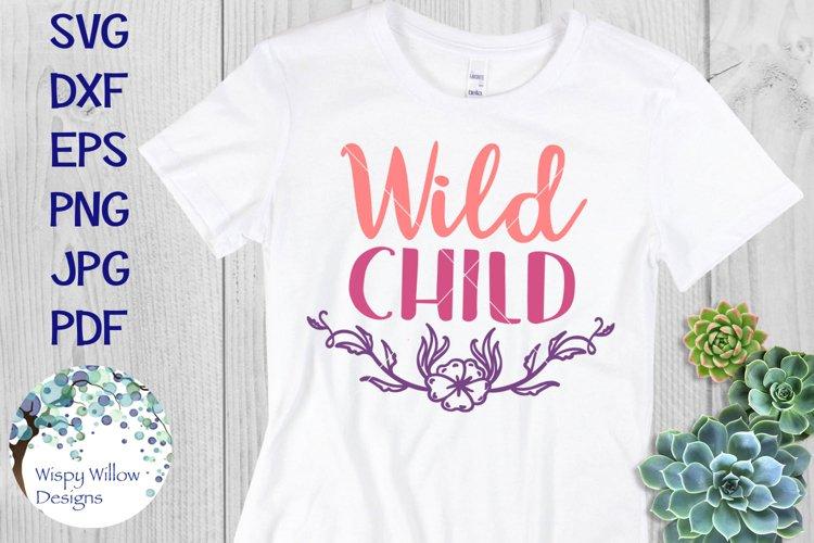 Wild Child | Boho Floral SVG Cut File example image 1
