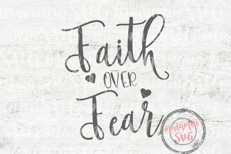 Faith Over Fear Svg Cutting Files example image 1