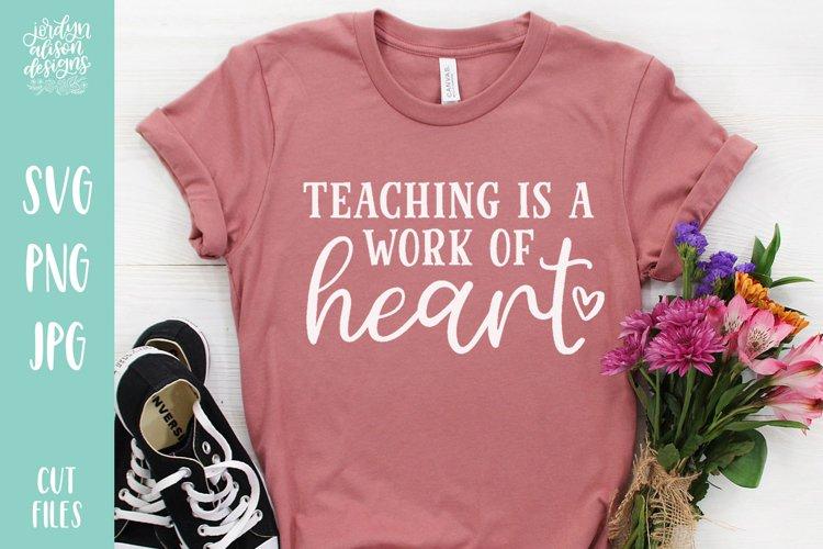 Teaching Is A Work of Heart, School Teacher SVG Cut File example image 1