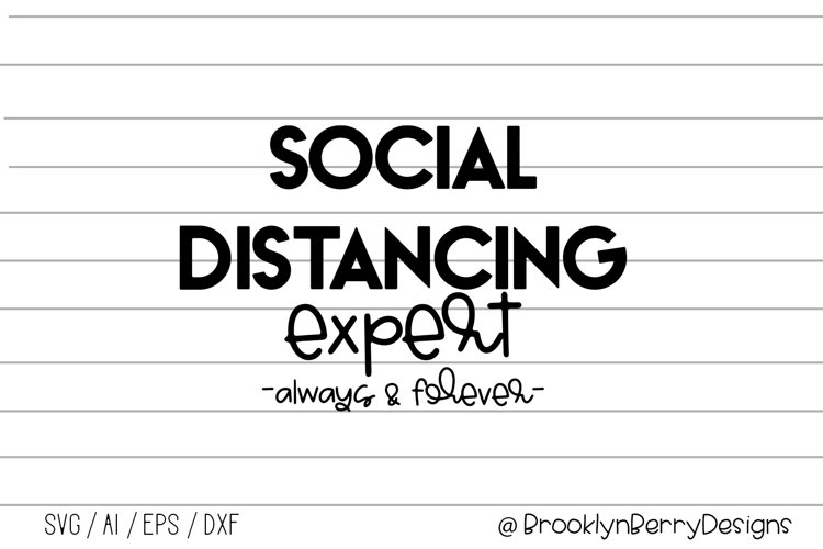 Social distancing expert - always and forever / Funny SVG example image 1