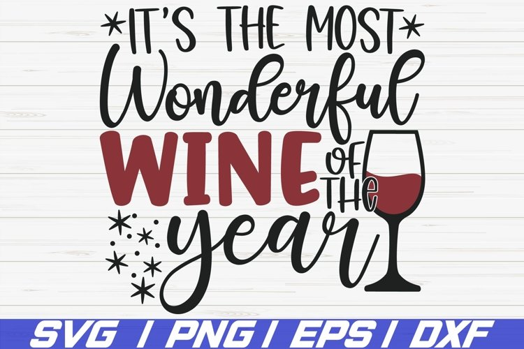 It's The Most Wonderful Wine Of The Year SVG / Cut File example image 1