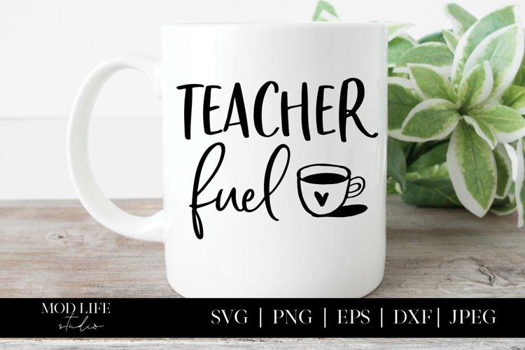 Teacher Fuel SVG Cut File - SVG PNG JPEG DXF EPS