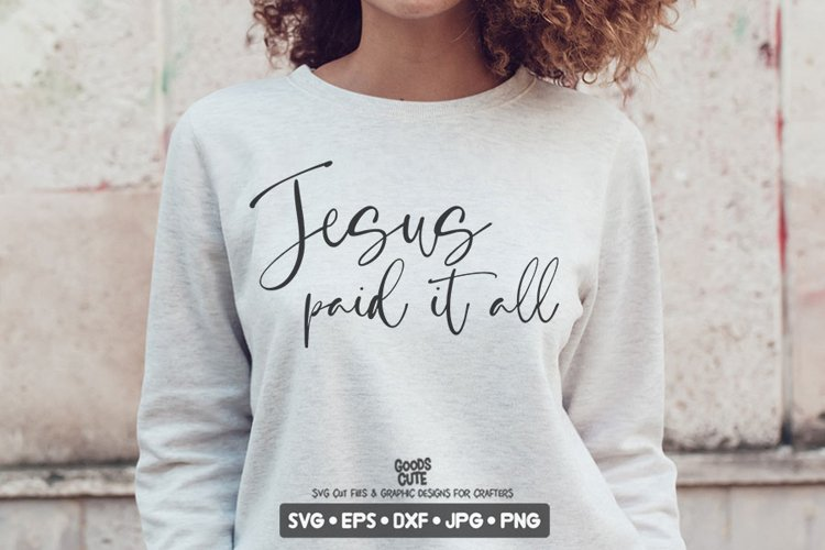 Jesus Paid It All - Easter SVG DXF JPG PNG EPS