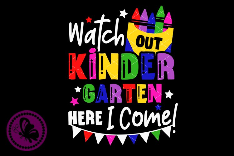 Watch out Kindergarten here I come svg Crayon svg School png