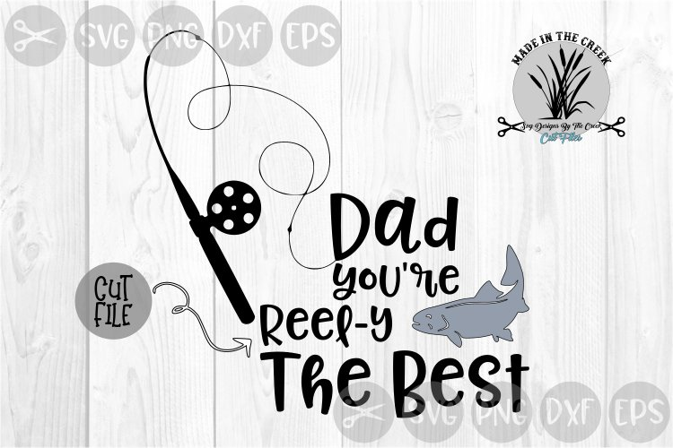Dad Reel-y The Best, Fishing, Father's Day, Cut File, SVG example image 1
