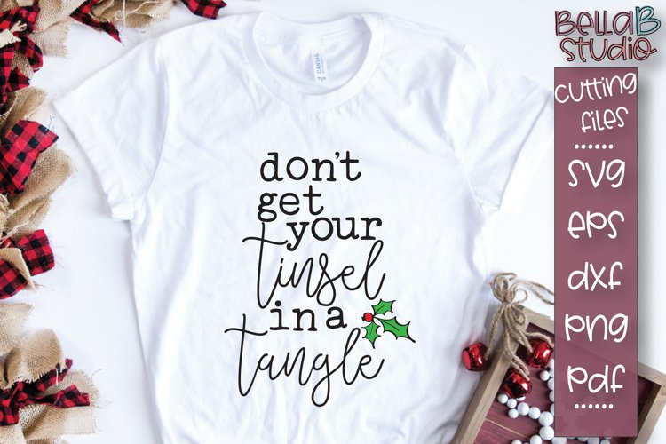 Dont Get Your Tinsel In a Tangle SVG, Funny Christmas SVG