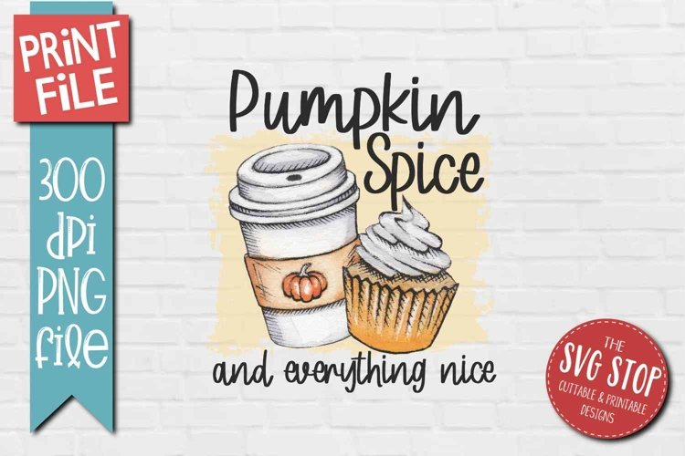 Fall Sublimation Design - Pumpkin Spice and Everything Nice example image 1