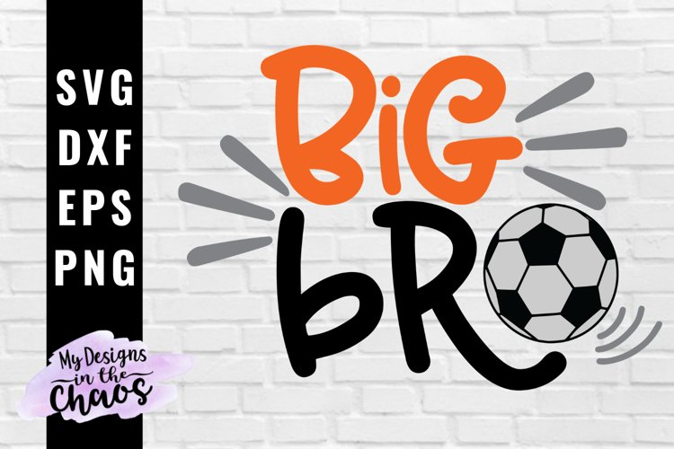 Soccer Brother SVG PNG DXF EPS | Big Brother Soccer SVG example image 1