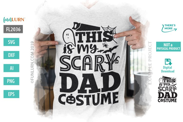 This is My Scary Dad Costume SVG Cut File example image 1