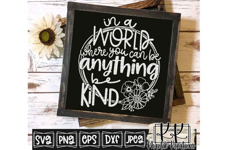 In a World where you can be Anything be Kind Svg, Kind Svg