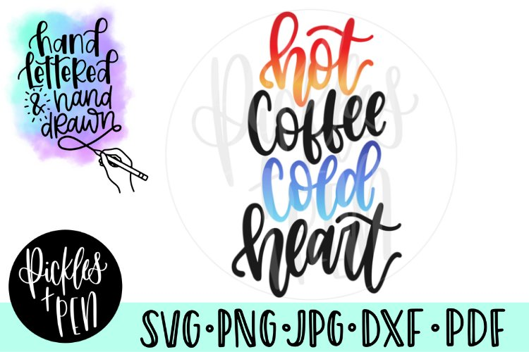 Hot Coffee Cold Heart - Coffee SVG