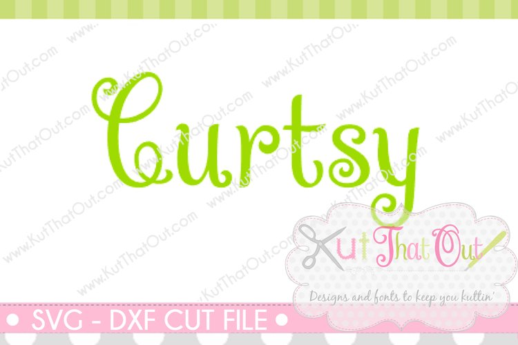 EXCLUSIVE Curtsy Font SVG & DXF Cut File example image 1
