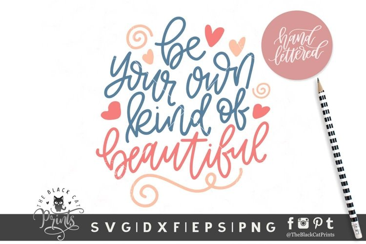 Be Your Own Kind Of Beautiful SVG | Hand lettered SVG