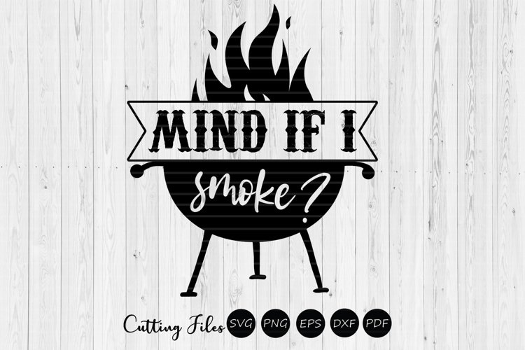 Mind if I smoke | summer | SVG Cut File example image 1