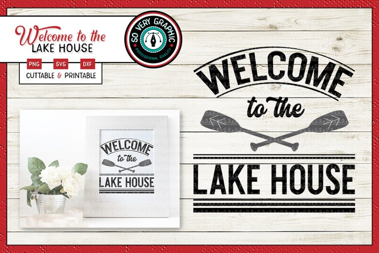 Welcome to the Lake House | Cutting File | Printable PNG SVG