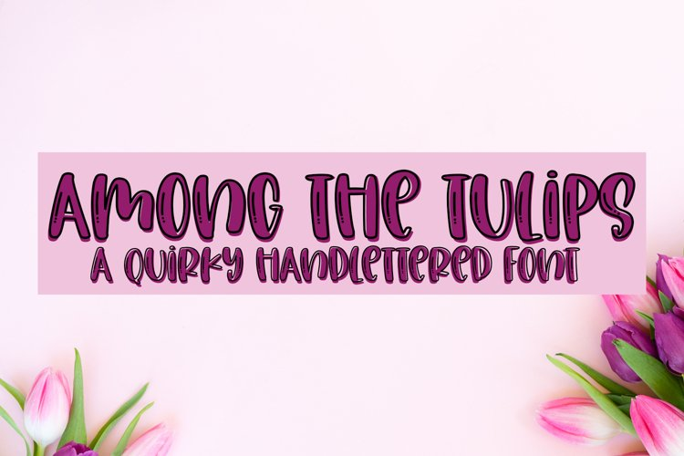 Among The Tulips- A Quirky Handlettered Font example image 1