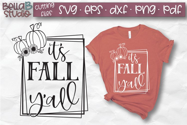 It's Fall Y'all SVG, Fall SVG, Autumn SVG, Pumpkin Sunflower example image 1
