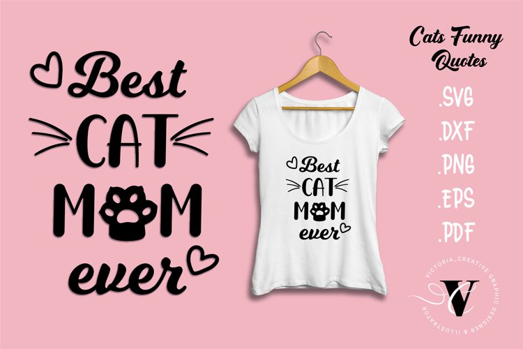Best cat mom ever SVG Cats quotes