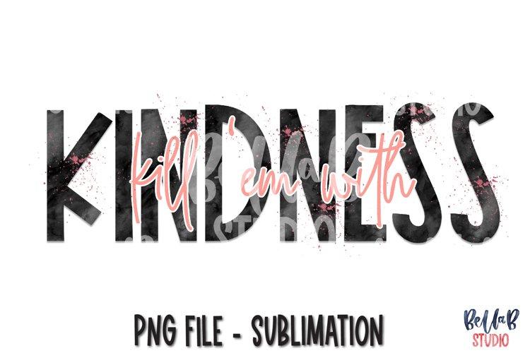 Kill Em With Kindness Sublimation Design, Kindness PNG example image 1
