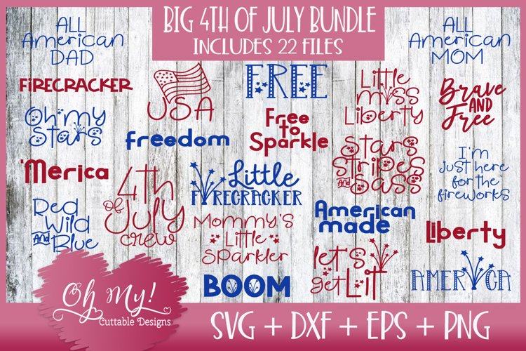 OH MY! BIG 4th OF JULY BUNDLE 22 DESIGNS SVG DXF EPS PNG