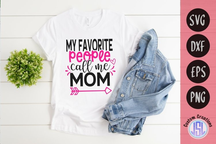 My Favorite People Call Me Mom | SVG DXF EPS PNG