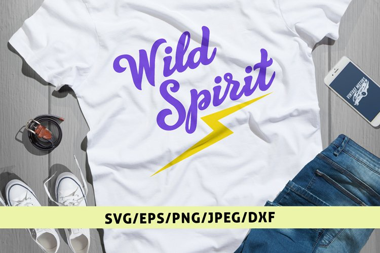 Wild Spirit - Motivational Quote SVG EPS DXF PNG Cut Files
