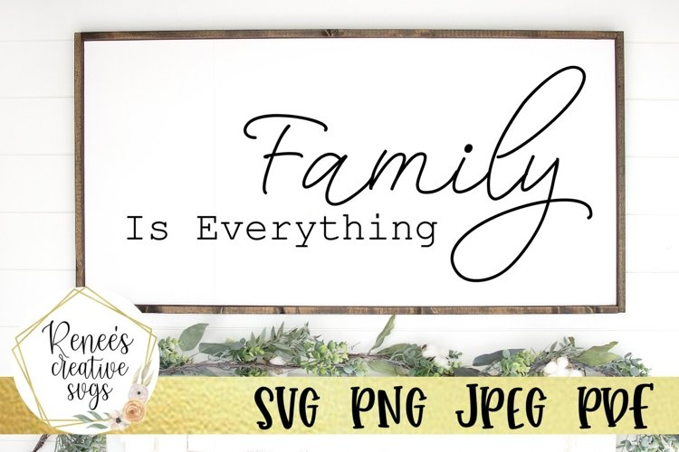 Family Is Everything| Family Quote | SVG Cut File
