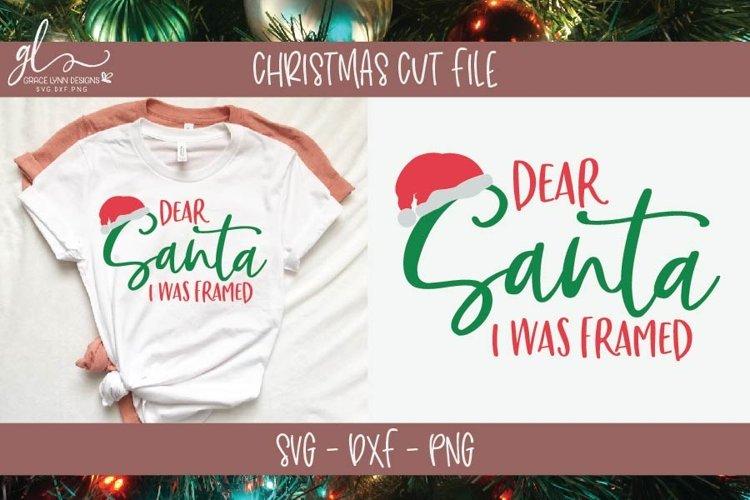 Dear Santa I Was Framed - Christmas SVG Cut File example