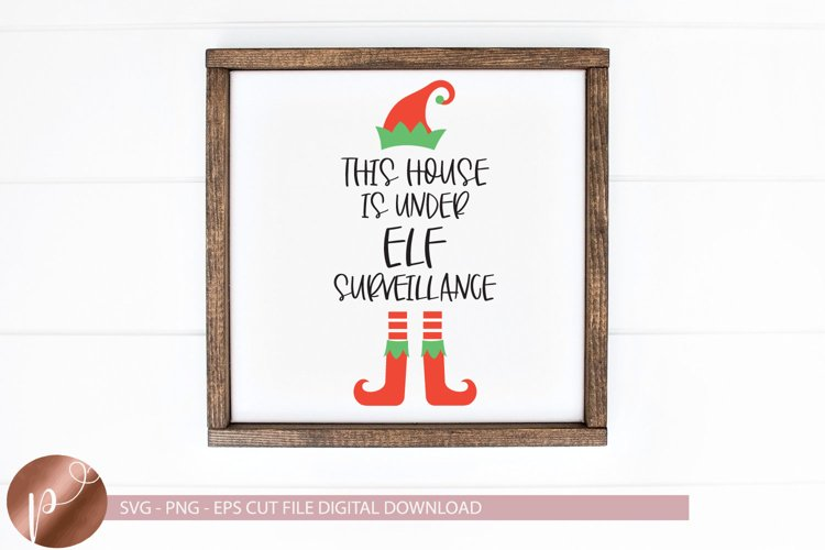 This House Is Under Elf Surveillance Svg Png Eps Christmas example image 1