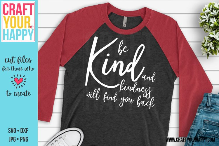 Be Kind and Kindness Will Find You Back Cut File