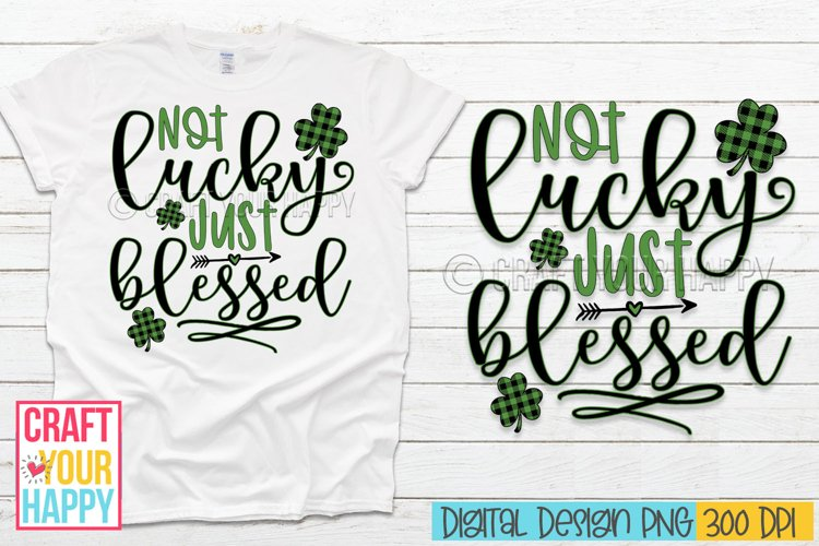 Sublimation PNG Design - Not Lucky Just Blessed