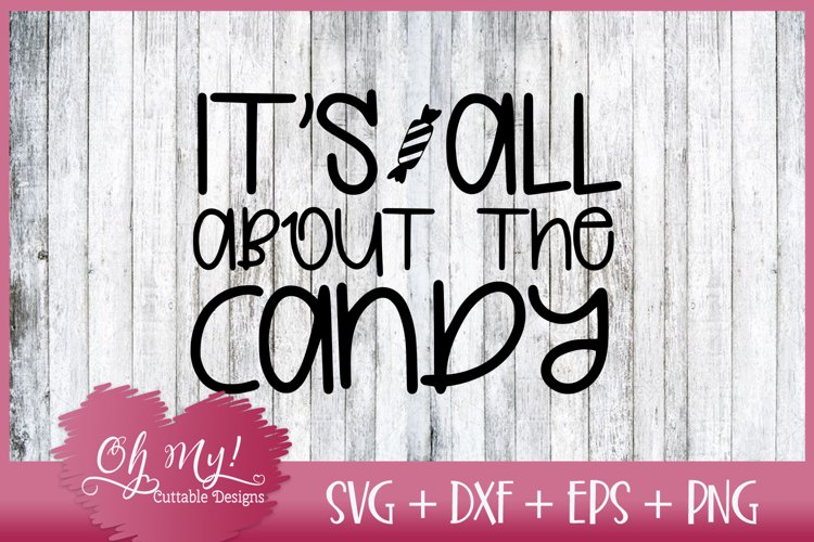 It's All About The Candy - SVG DXF EPS PNG example image 1