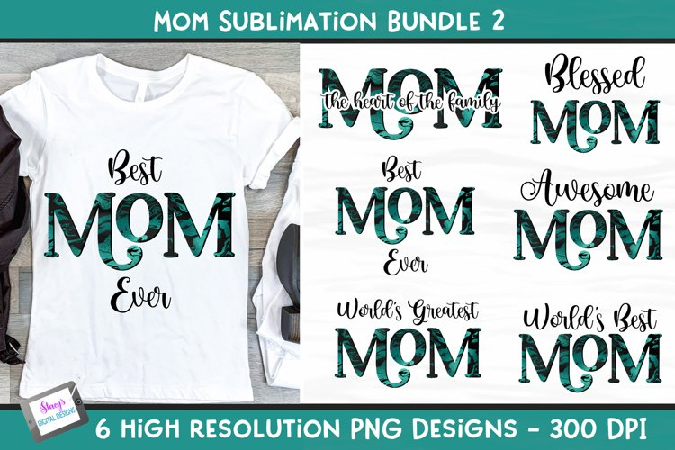 Mom Sublimation Bundle Vol. 2 - 6 teal and black mom designs