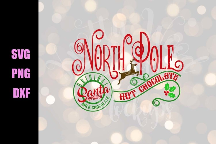 North Pole Hot Chocolate Santa Approved - Downloadable example image 1