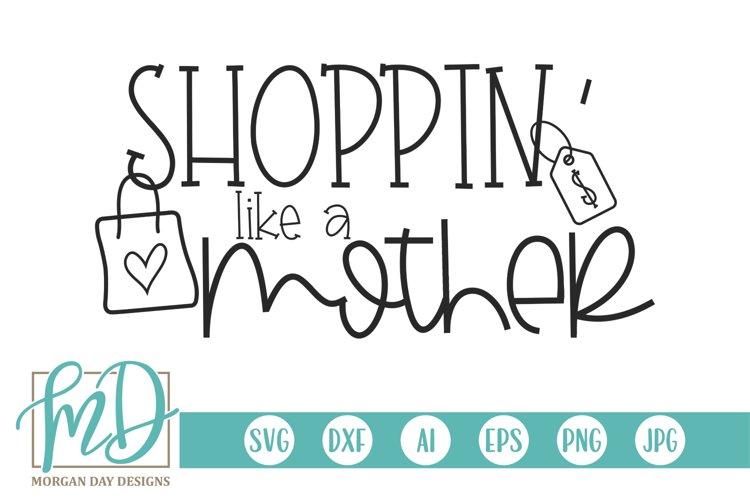 Shoppin Like A Mother - Black Friday SVG