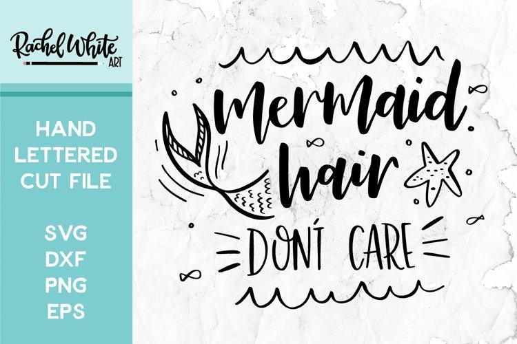 Cut File, Mermaid Hair Dont Care SVG