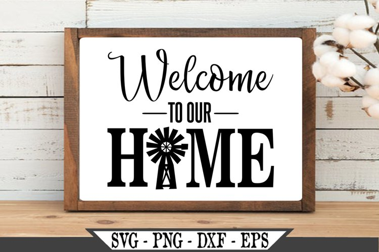 Funny Farmhouse Welcome To Our Home With Windmill SVG Design example image 1