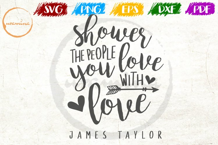 Shower The People Love Couple Anniversary Quote Art example image 1