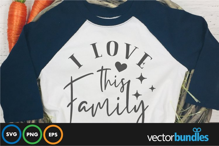 I love this family quote svg example image 1