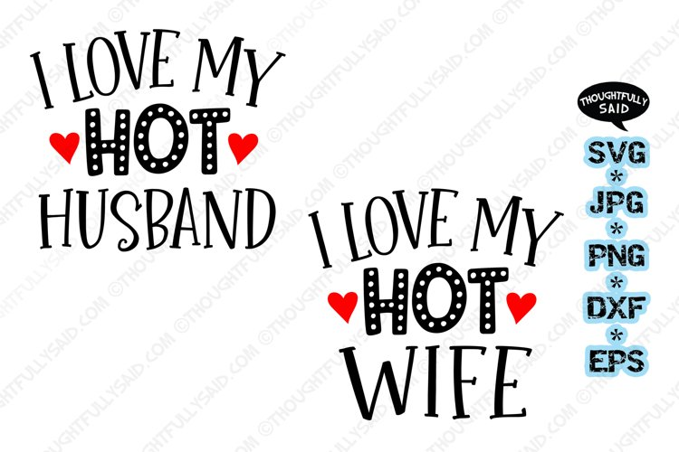 I LOVE My Hot Wife, Husband SVG JPG PNG DXF EPS files example image 1