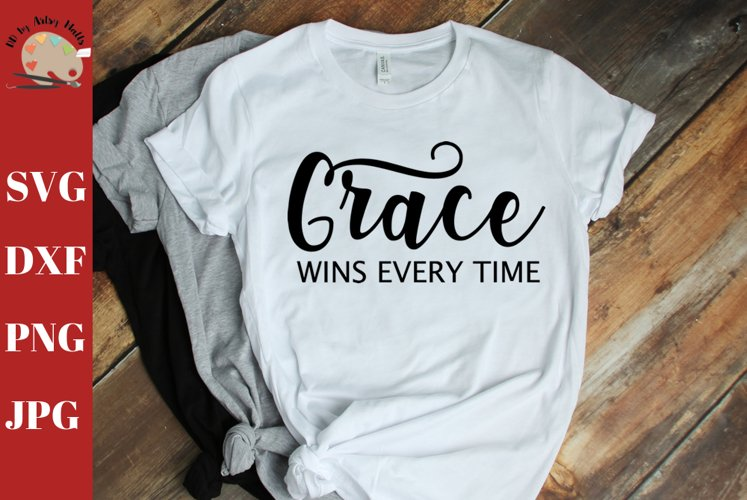 Grace Wins Every Time Christian Saying, faith quote svg dxf example image 1