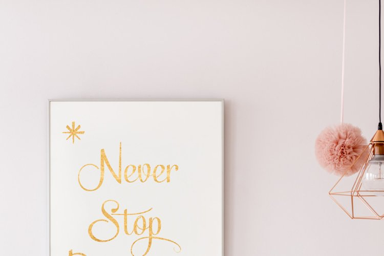 Never Stop Dreaming Poster Inspirational Quote to Print in Gold + SVG files example image 1