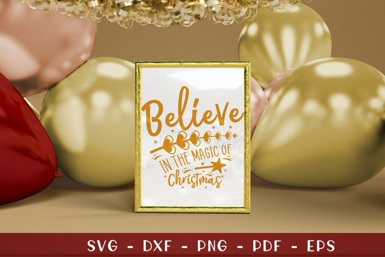 Believe In The Magic Of Christmas, Christmas Farmhouse SVG example image 1