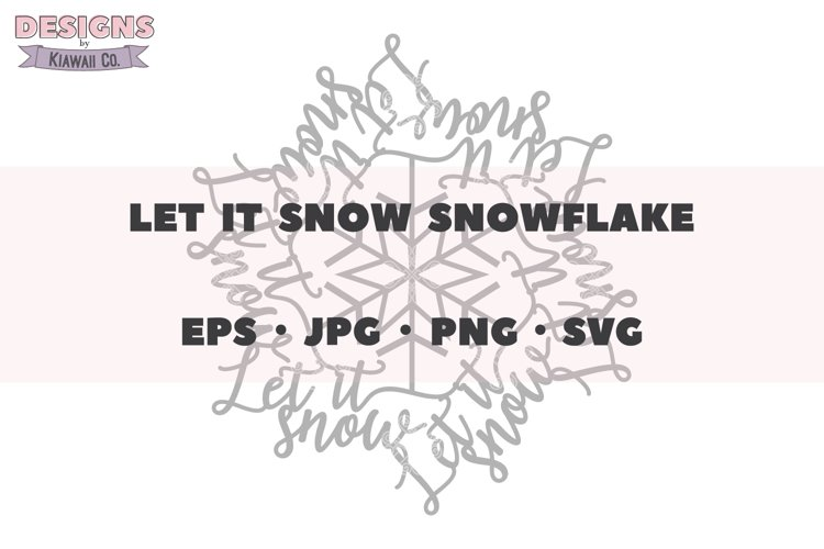Let It Snow Snowflake SVG, Let It Snow Graphic Snowflake EPS