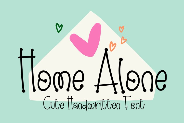 Home Alone - Cute Handwritten Font