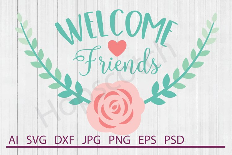 Welcome Friends SVG, DXF File, Cuttable File example image 1