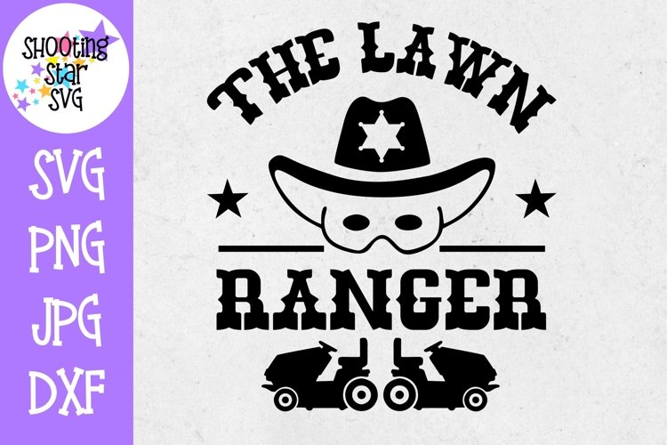 The Lawn Ranger - Lawn Enforcement Officer -Father's Day SVG example image 1