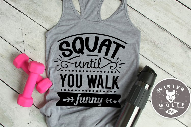 Squat until you walk funny SVG EPS DXF PNG example image 1
