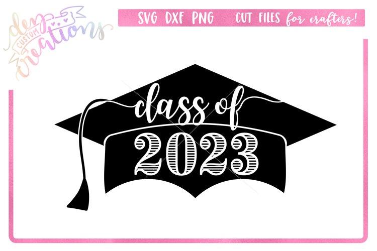 Class of 2023 Grad Cap - SVG DXF PNG Digital files