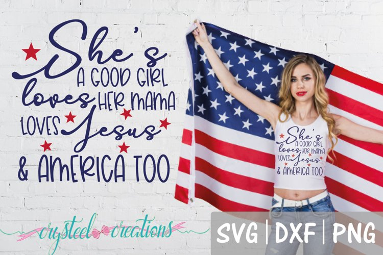Good girl loves her mama Jesus and America too SVG, DXF, P example image 1